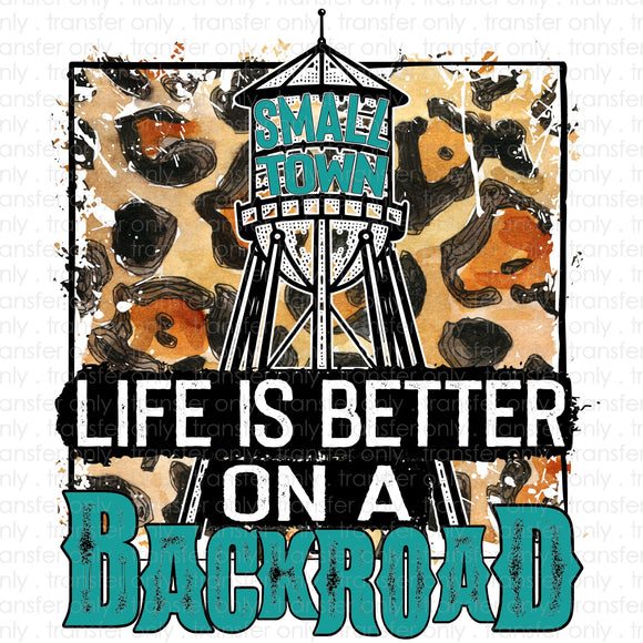 Life is better on a Backroad Sublimation Transfer