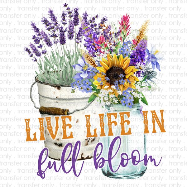 Living Life in Full Bloom Sublimation Transfer