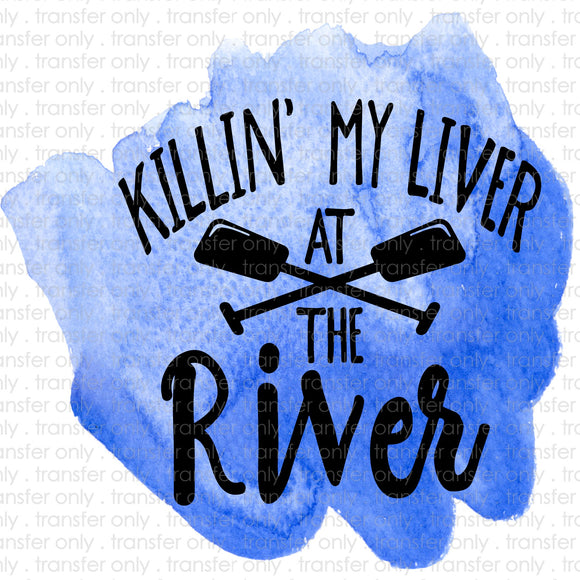 Killin my Liver at the River Sublimation Transfer
