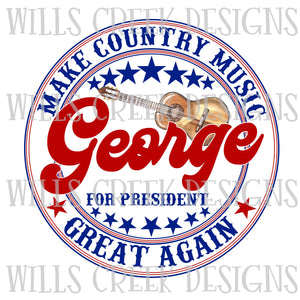 Make Country Music Great Again George for President Digital Download