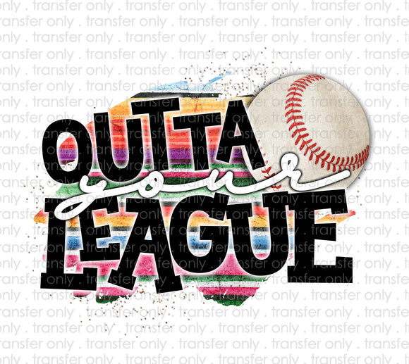 Outta Your League Baseball Sublimation Transfer