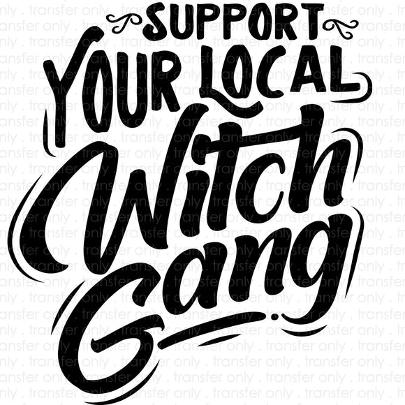 Support your local witch gang Sublimation Transfer