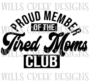 Proud Member of the Tired Moms Club Digital Download