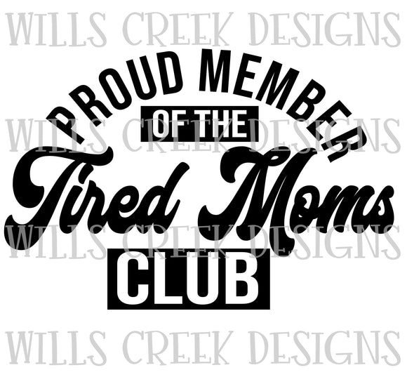 Proud Member of the Tired Moms Club Sublimation Transfer
