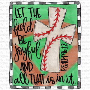 Let the Field Be Joyful Baseball Sublimation Transfer