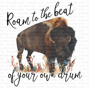 Roam to the Beat of your Own Drum Sublimation Transfer