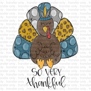 So Very Thankful Turkey Sublimation Transfer