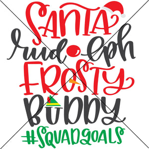 Santa Rudolph Frosty Squad Goals Sublimation Transfer