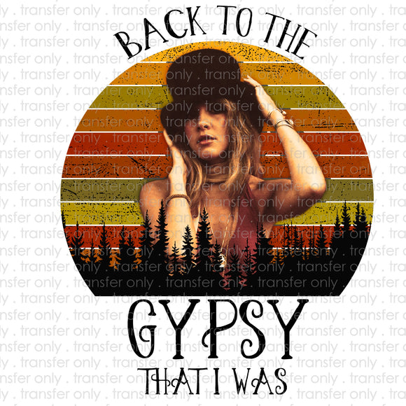 Back to the Gypsy I Was Sublimation Transfer