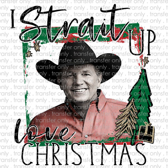 Strait up love Christmas Sublimation Transfer