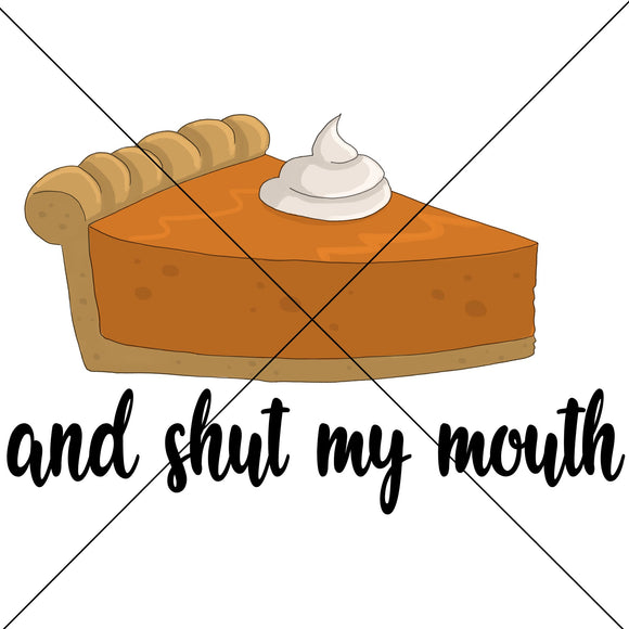 Sweet Potato Pie and Shut My Mouth Sublimation Transfer