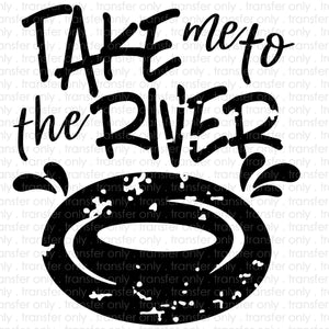 Take me to the River Sublimation Transfer