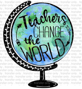 Teachers Change the World Sublimation Transfer