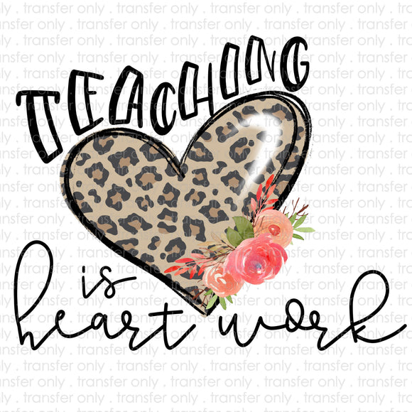 Teaching is a Work of Heart Sublimation Transfer