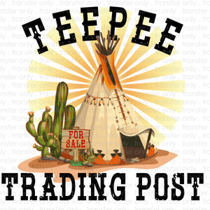 Tee Pee Trading Post Sublimation Transfer
