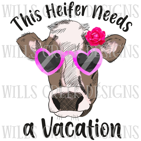 This Heifer Needs A Vacation Sublimation Transfer