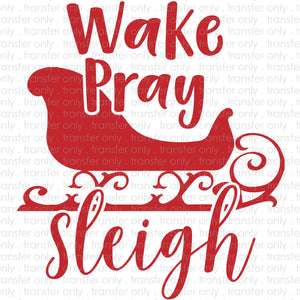 Wake Pray Slay Sublimation Transfer