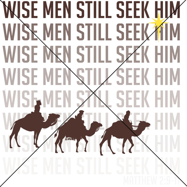 Wise Men Still Seek Him Sublimation Transfer