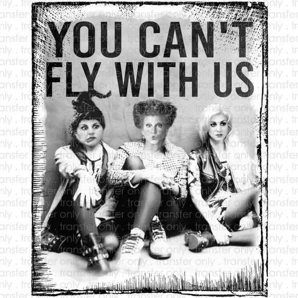 You Can't Fly With us Heat Transfer Vinyl Transfer