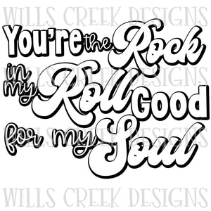 You're the Rock in my Roll Good for My Soul Digital Download