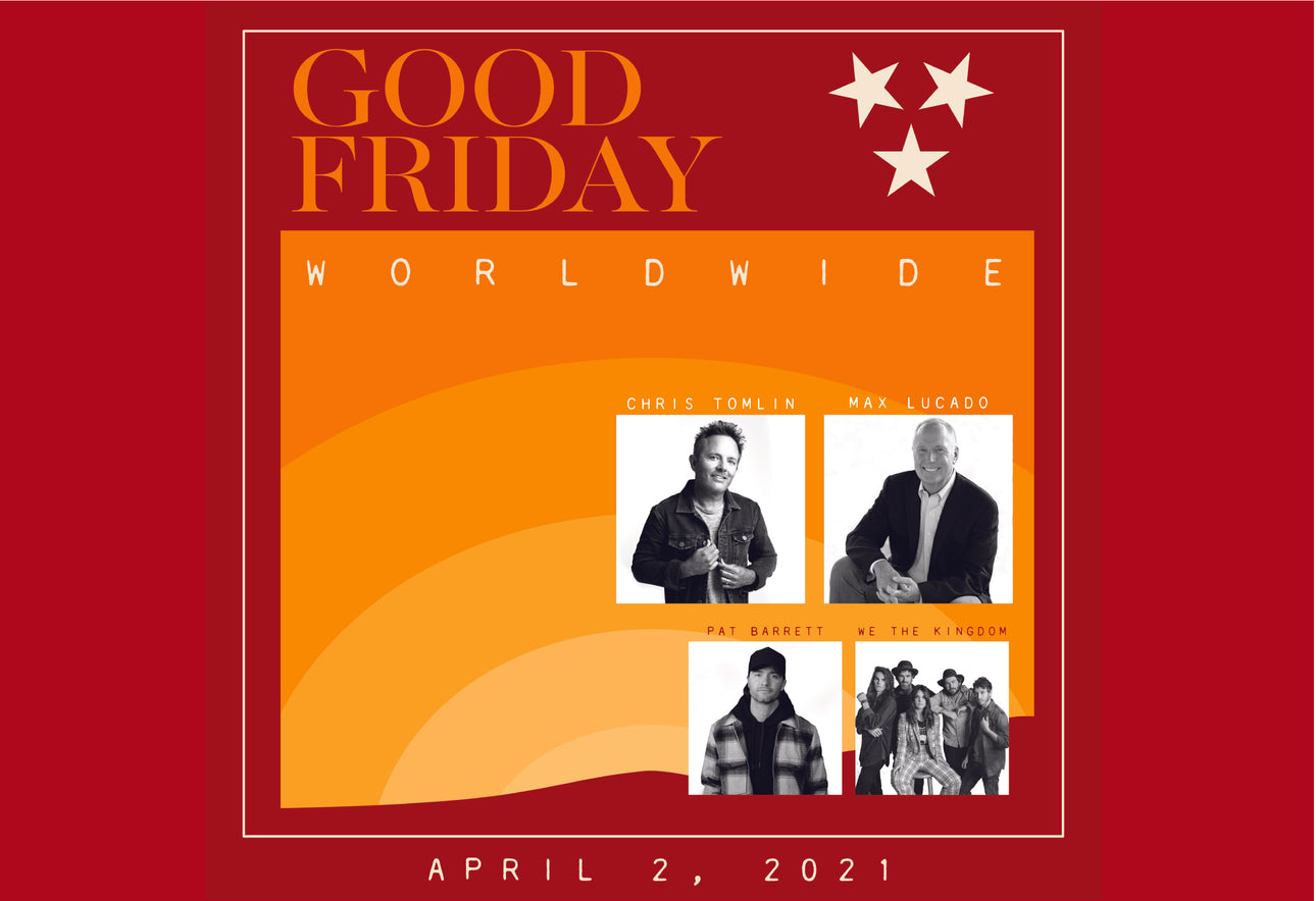 GOOD FRIDAY WORLDWIDE with Chris Tomlin & Max Lucado