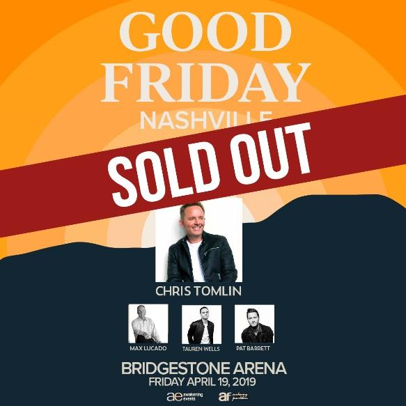 Chris Tomlin Concert Tour 2020 GOOD FRIDAY NASHVILLE AT BRIDGESTONE ARENA SOLD OUT | News | Chris