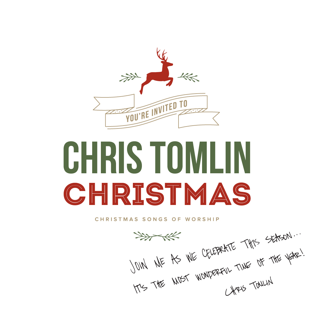 Chris Tomlin Christmas.You Re Invited To Chris Tomlin Christmas News Chris Tomlin