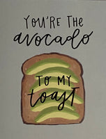 you're the avocado to my toast