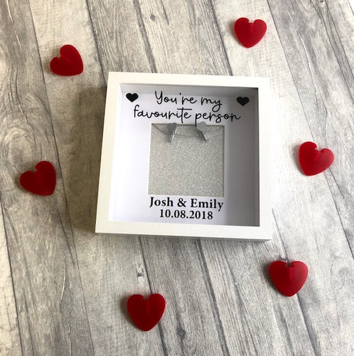 You're my favourite person relationship, anniversary, wedding photo box frame