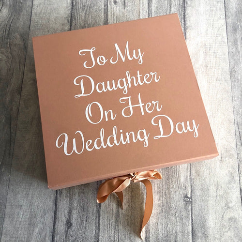 To my daughter on her wedding day memory / keepsake box