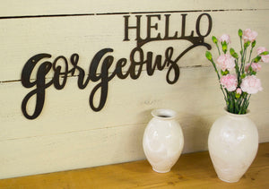 Hello Gorgeous Metal Sign, Farmhouse Decor, Rustic Raw Metal Word Wall Quote, Inspirational,  Housewarming Gift