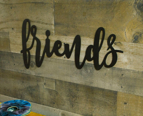 Friends Metal Sign, Farmhouse Decor, Rustic Raw Metal Word, Quotes, Sayings, Housewarming Gift
