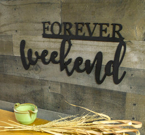 Forever Weekend Metal Sign, Kitchen, Living, Foyer Decor, Inspirational Wall Sayings, Raw Steel Furnishings, Country Home