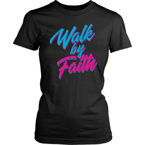 Walk by Faith T-shirt