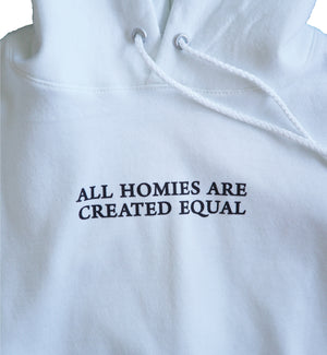 All Homies Are Created Equal Hoodie