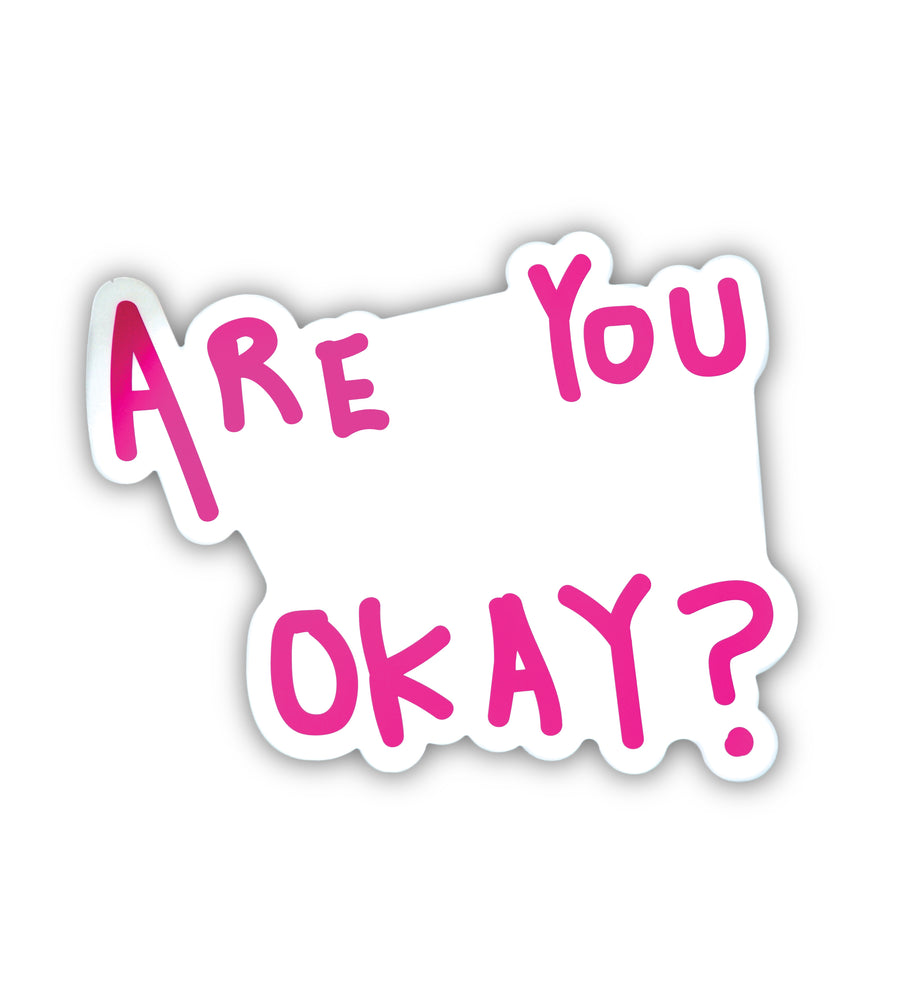 Are You Okay? Sticker (Large) - 2 Pack / 4 Pack / 6 Pack