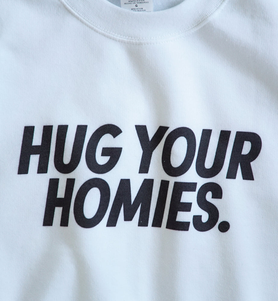 Hug Your Homies Crewneck Sweatshirt