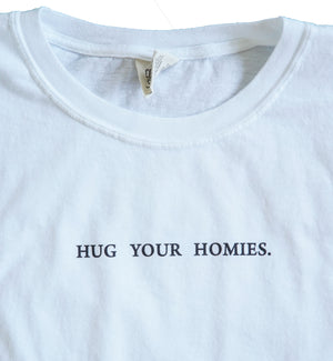 Hug Your Homies Small Print Shirt