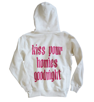 Kiss Your Homies Goodnight Hoodie