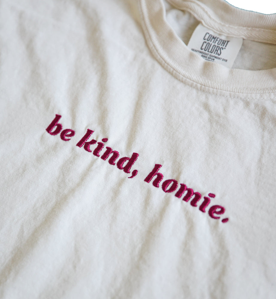 Be Kind, Homie Ivory Shirt