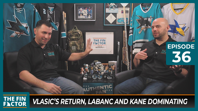Episode 36: Vlasic's Return, Labanc and Kane Dominating