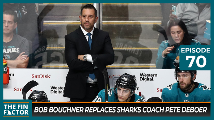 Episode 70: Bob Boughner Replaces Sharks Coach Pete DeBoer