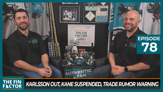 Episode 78: Karlsson Out, Kane Suspended, Trade Rumor Warning