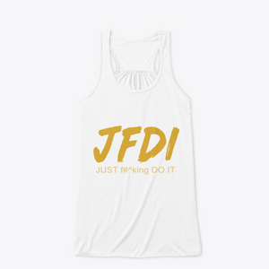 Just Fxxking Do it | Tank Top | Your statement!