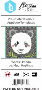 "Pre-Printed FlexiFuse Templates: ""Spots""- Panda by Madi Hastings"