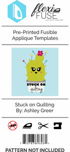 "Pre-Printed FlexiFuse Templates: ""Stuck on Quilting"" by Ashley-K Designs"