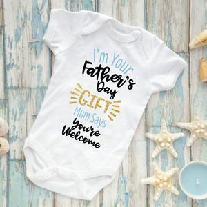 I'm your Fathers Day gift Mum says you're welcome Baby Vest Blue