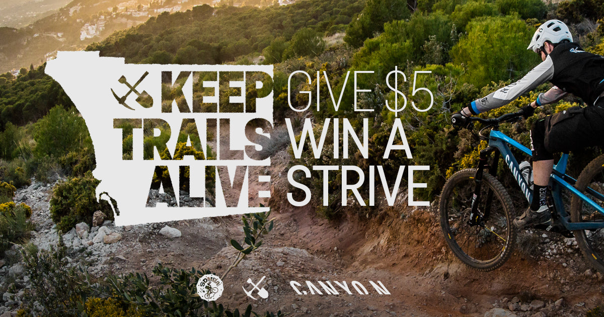 Keep Trails Alive  Give $5 - Win a Strive