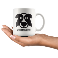 Load image into Gallery viewer, Zero Barks Given Funny Dog Lover Coffee Mug - Hundredth Monkey Tees