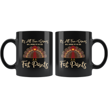 Load image into Gallery viewer, Fat Pants Funny Thanksgiving Turkey Coffee Mug - Hundredth Monkey Tees